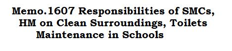 Memo.1607 Responsibilities of SMCs, HM on Clean Surroundings, Toilets Maintenance in Schools