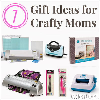 7 gift ideas for crafty moms from And Next Comes L