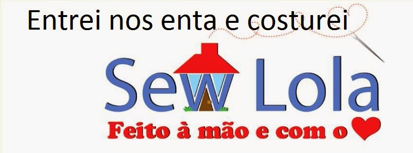 Entrei nos enta e costurei na Sew Lola