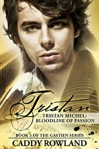 Tristan MIchel: Bloodline of Passion (The Gastien Series #3)
