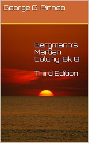 Bergmann's Martian Colony Bk 8