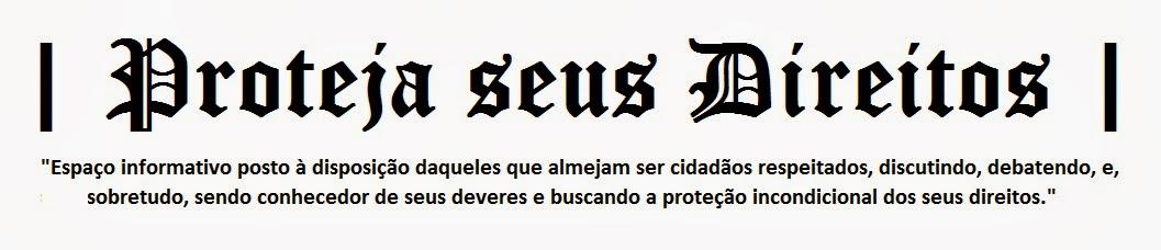 |  Proteja seus Direitos  |