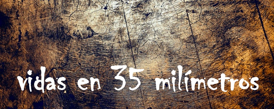 Vidas en 35 milímetros
