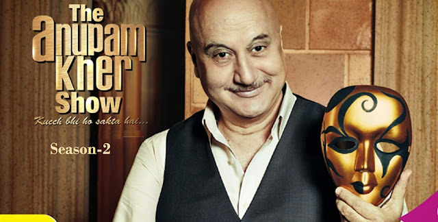 The Anupam Kher Show–Kucch Bhi Ho Sakta Hai Season 2 Colors Upcoming Show Plot | Celebrities | Promo | Timing Wiki