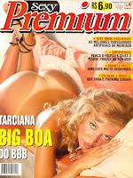Confira as fotos da gata do Bih Brother Brasil 2, Tarciana, capa da Sexy Premim de março de 2004!
