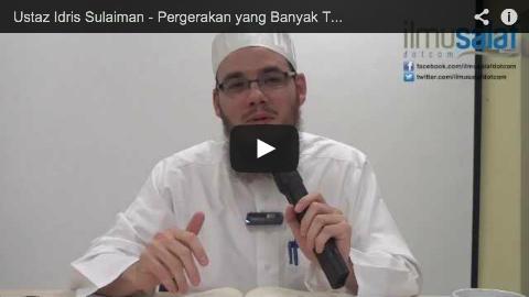 Ustaz Idris Sulaiman – Pergerakan yang Banyak Tidak Membatalkan Solat
