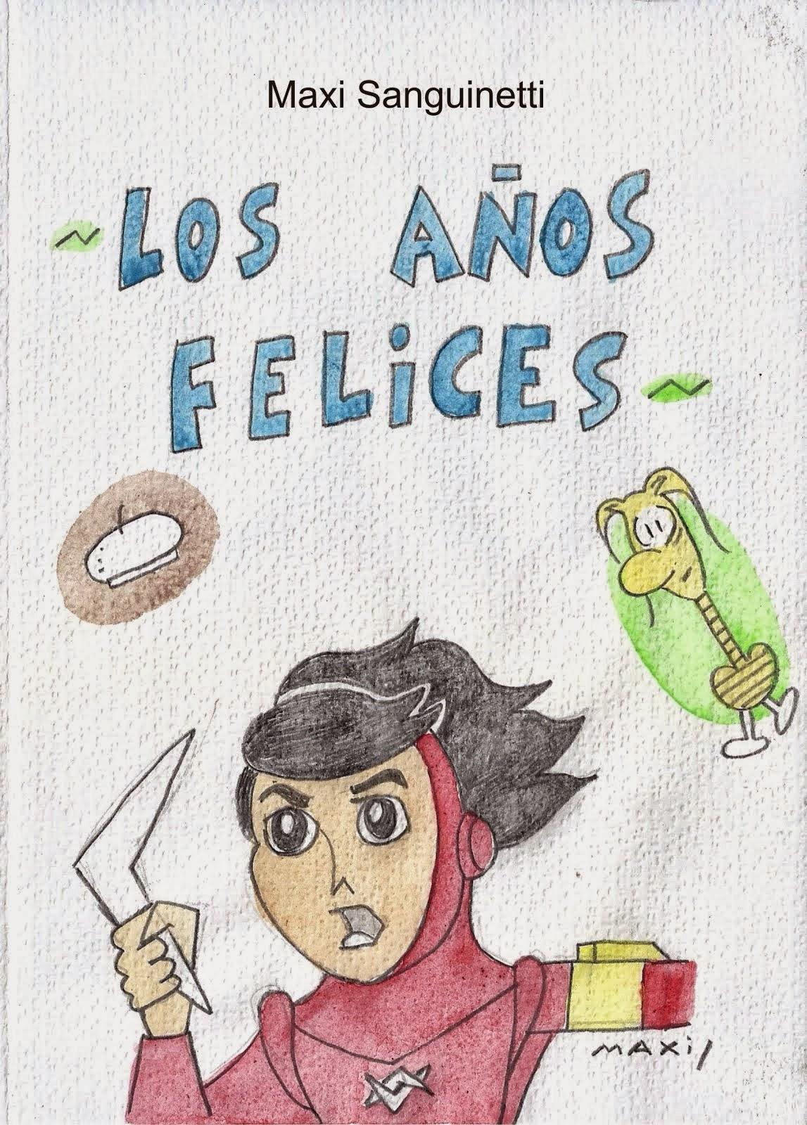"""""""Los años felices"""" (librito-fanzine). Abrazo ediciones, 2013."""