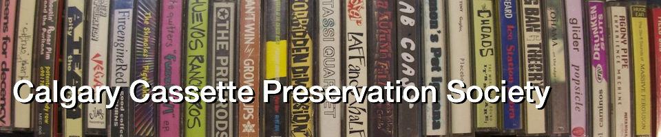 Calgary Cassette Preservation Society