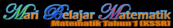 Blog ini dibina bagi pengajaran dan pembelajaran KSSR Matematik Tahun 1