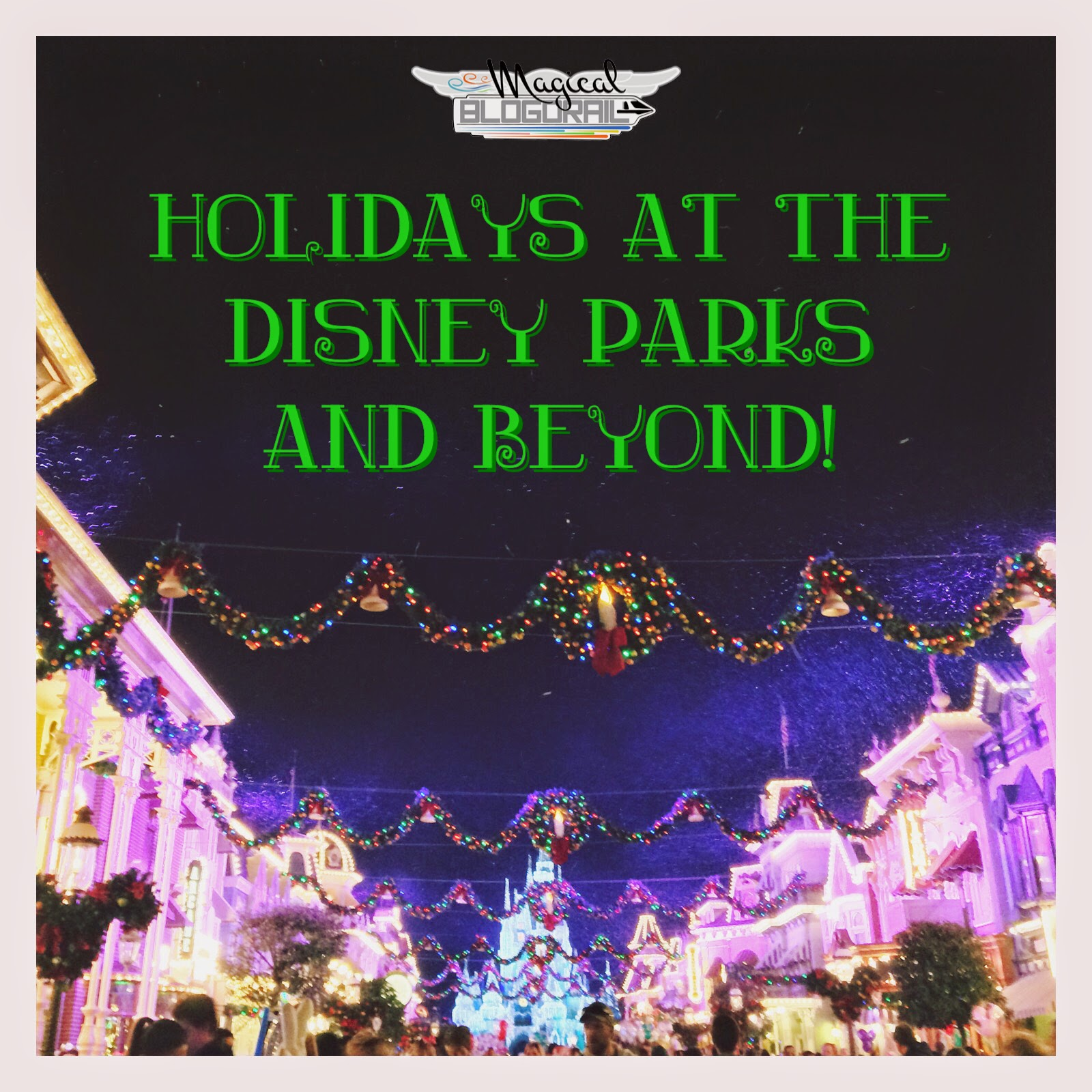 All the holiday magic you can find in the Disney Parks and beyond!