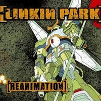 Linkin Park - Reanimation (2002)