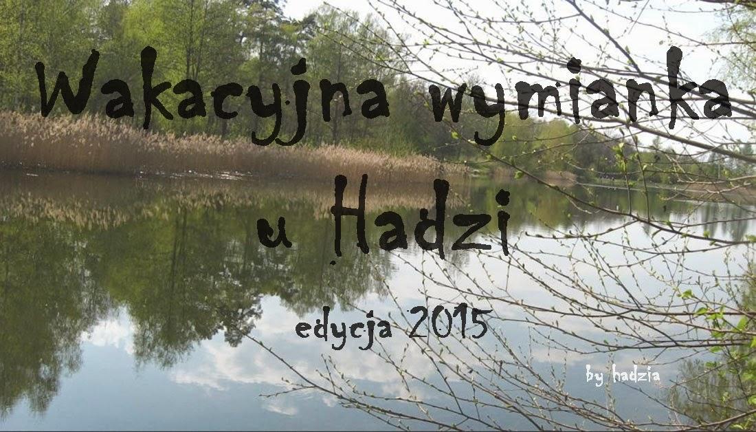 http://bojalubiekaweiksiazki.blogspot.com/2015/05/wakacyjna-wymianka-u-hadzi-2015.html
