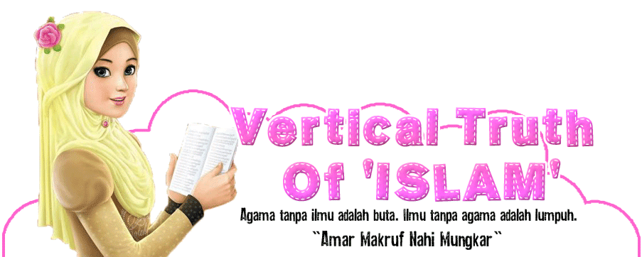 ! ✿Vertical Truth of  'Islam'✿ !