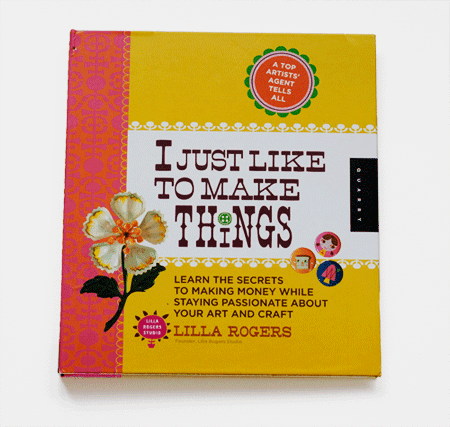 book Í just like to make things' by Lilla Rogers about the illustration market