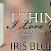 Release Day Blitz: I THINK I LOVE YOU by Iris Blobel