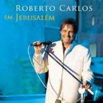 Roberto Carlos – Em Jerusalém 2012 – CD 1