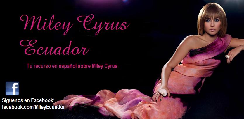 Miley Cyrus Ecuador