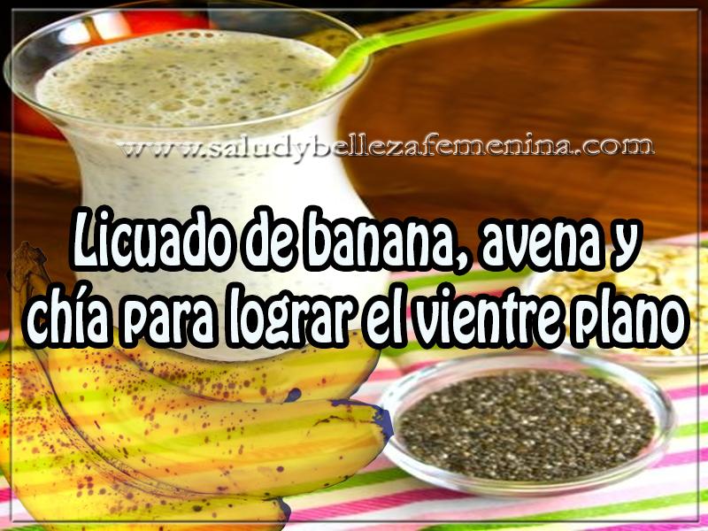 Bebidas para adelgazar , licuado de banana, avena y  chía para lograr el vientre plano