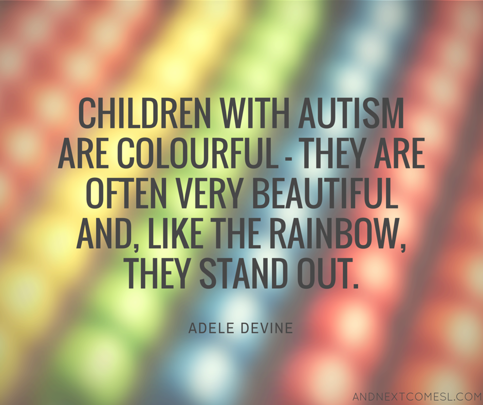 8 more inspirational autism quotes and next comes l
