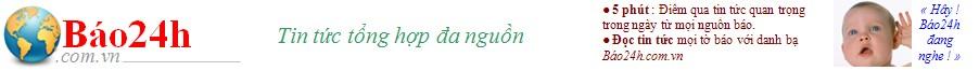 Bao24h.com.vn - Tin nhanh Vietnam