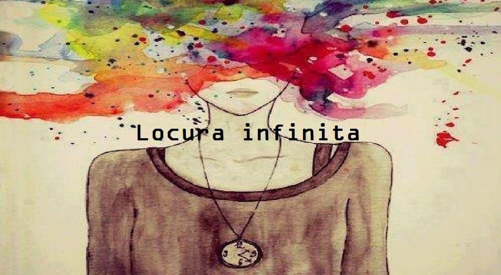 Locura infinita