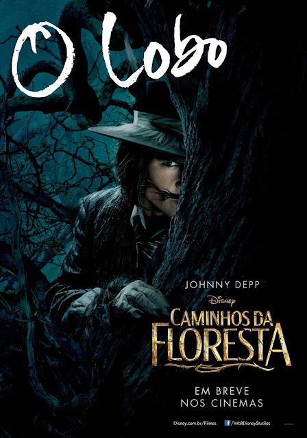 """""""Caminhos da Floresta"""" (Into The Woods) posteres brasileiros Johnny Depp"""