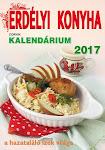 Megjelent a 2017-es Erdélyi konyha Kalendárium!