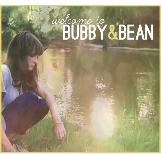 Welcome to Bubby and Bean : Living Creatively