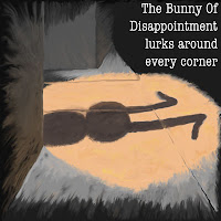 The Bunny of Disappointment