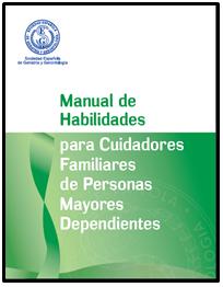 Manual de Habilidades para Cuidadores Familiares de Personas Mayores de Personas Mayores Dependient