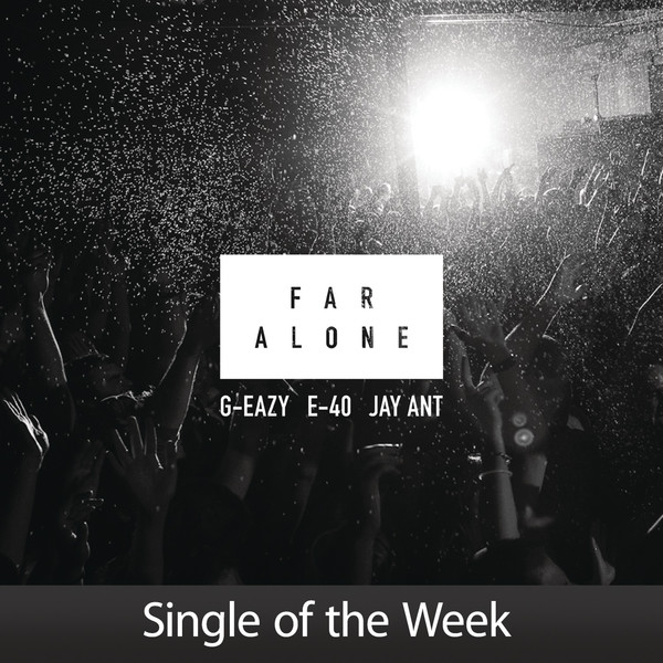 G-Eazy - Far Alone (feat. E-40 & Jay Ant) - Single Cover