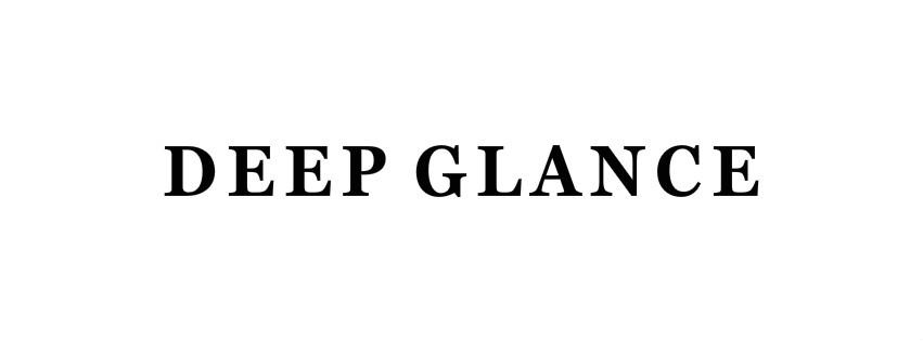 deep glance