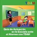 Guía de actuación en la escuela ante los alumnos con TDAH