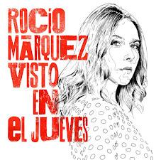 VISTO EN EL JUEVES NUEVO DISCO DE ROCÍO MÁRQUEZ -  A LA VENTA 1 DE ABRIL 2019