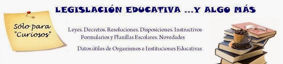 Legislación Educativa ... y algo más