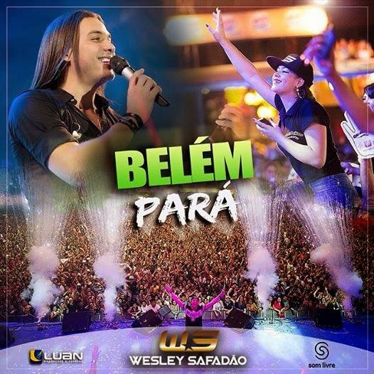 Baixar – Wesley Safadão & Garota Safada – Belém – PA – 01.11.2014 – Rep. Novo!!