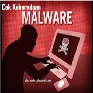 Cara Mengecek Keberadaan Malware di Komputer