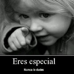 Tú...Eres especial...!!!