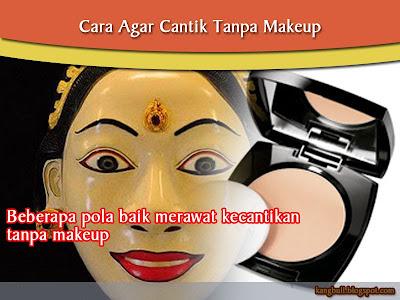 agar cantik tanpa makeup