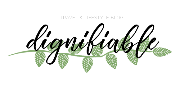 Dignifiable • a travel & lifestyle blog