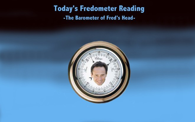 Today's Fredometer Reading