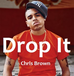 Chris Brown ft. OHB - Drop It lyrics