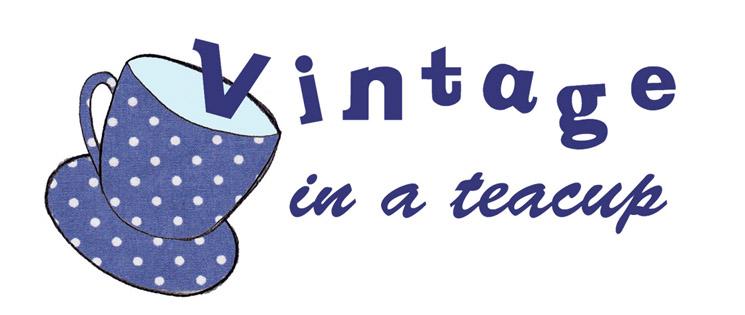 Vintage in a Teacup