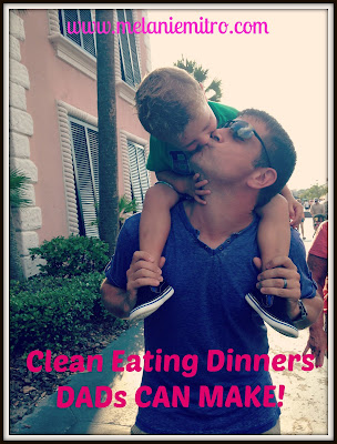 Clean Eating Dinners Dads Can Make