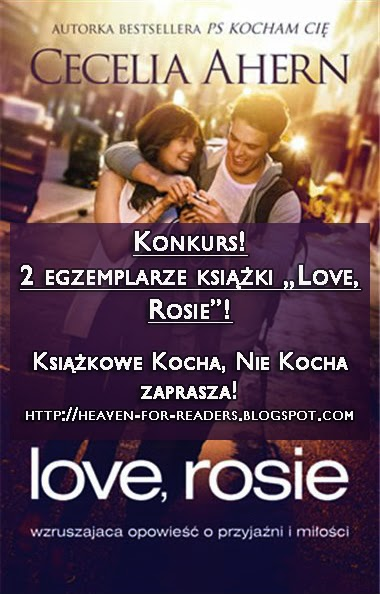 http://heaven-for-readers.blogspot.com/2014/11/konkurs-nr-2-przeczytaj-love-rosie.html