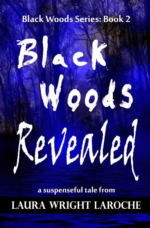 http://www.amazon.com/Black-Woods-Revealed-Book-ebook/dp/B00BW53R4I/ref=la_B007AXT3N0_1_3?s=books&ie=UTF8&qid=1412776990&sr=1-3