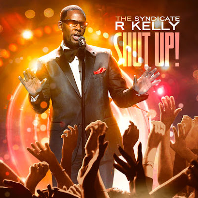 R._Kelly-Shut_Up_(the_Syndicate)-(Bootleg)-2011
