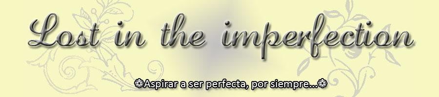 Perdida entre la imperfección