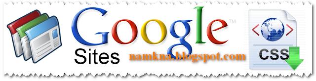 Cach dung Google Site de chua file CSS - http://namkna.blogspot.com/