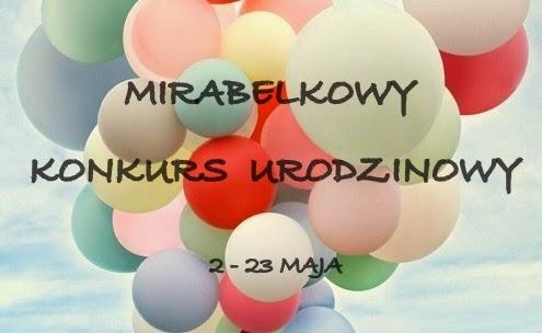 http://mirabelkowabiblioteczka.blogspot.com/2015/05/mirabelkowy-konkurs-urodzinowy.html